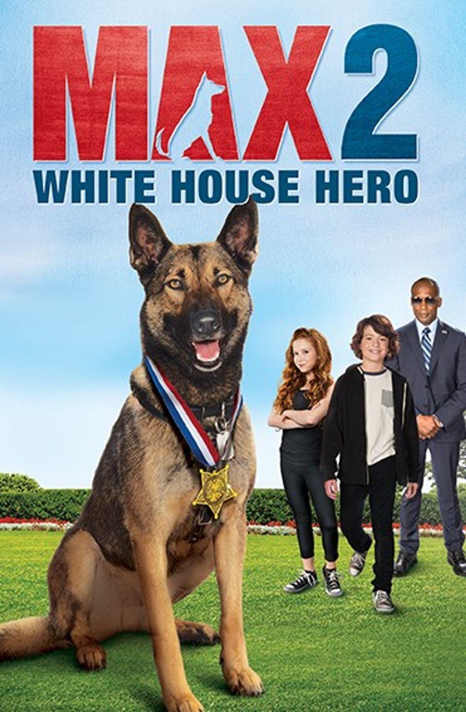 """ภ.ฝรั่ง """"แม็กซ์ 2 เพื่อนรักสี่ขา ฮีโร่แห่งทำเนียบขาว"""" (MAX2 : WHITE HOUSE HERO)"""